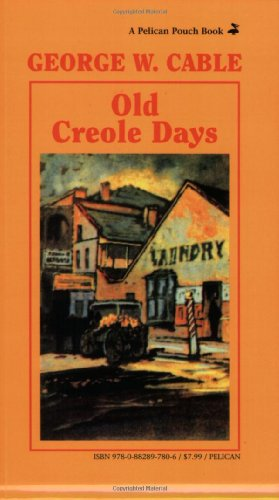 9780882897806: Old Creole Days: A Story of Creole Life (Pelican Pouch)