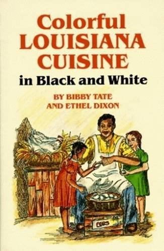 9780882897899: Colorful Louisiana Cuisine in Black and White