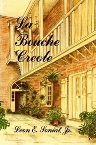 Bouche Creole, La (La Bouche Creole): Leon E. Soniat