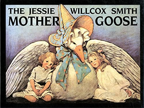 9780882898308: The Jessie Willcox Smith Mother Goose: A Careful and Full Selection of the Rhymes/Enhanced