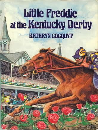 Little Freddie at the Kentucky Derby: Cocquyt, Kathryn