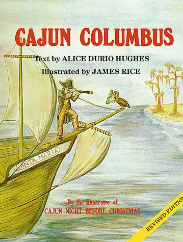 Cajun Columbus: Hughes, Alice; Rice,