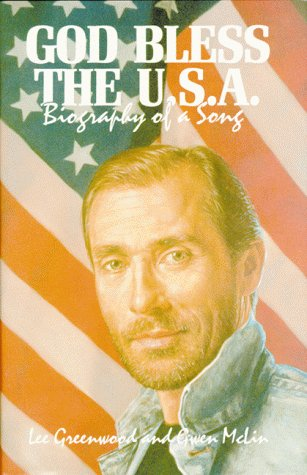 God Bless the U.S.A.: Biography of a Song: Greenwood, Lee;McLin, Gwen