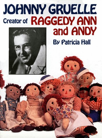 Johnny Gruelle, Creator of Raggedy Ann and Andy: Patricia Hall