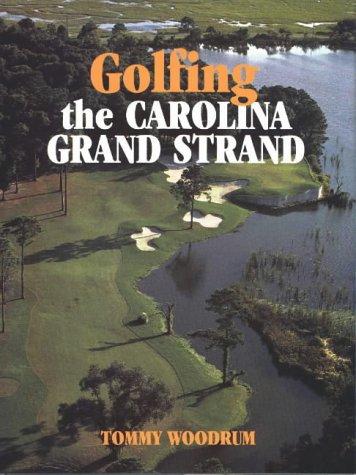 9780882899244: Golfing the Carolina Grand Strand