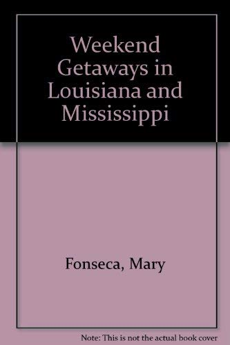 9780882899510: Weekend Getaways in Louisiana and Mississippi