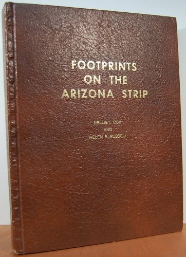 """Footprints on the Arizona Strip: With accent on """"Bundyville"""": Cox, Nellie I"""