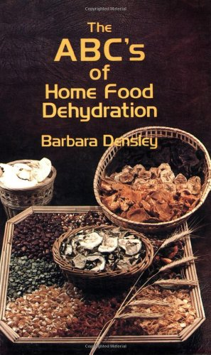 The ABC's of Home Food Dehydration: Barbara Densley