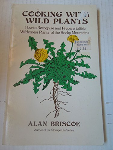 9780882900919: Cooking with wild plants: How to recognize and prepare edible wilderness plants of the Rocky Mountains