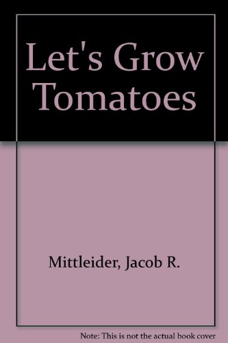 9780882901763: Let's Grow Tomatoes