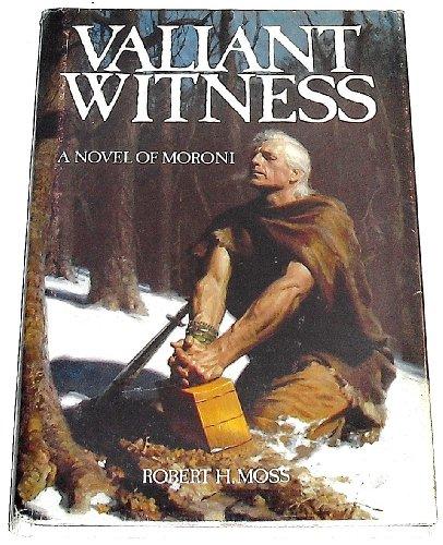 Valiant Witness: A Novel of Moroni