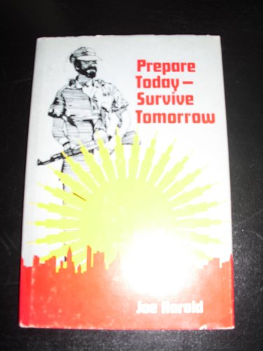 9780882902326: Prepare Today Survive Tomorrow