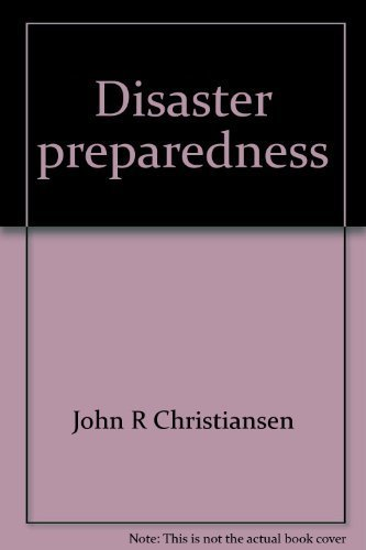 Disaster preparedness: A family protection handbook: Christiansen, John R