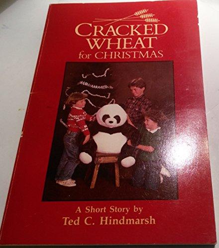Cracked Wheat for Christmas: Hindmarsh, Ted C.