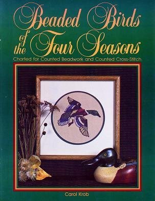 9780882902784: Beaded Birds of the Four Seasons: Charted for Counted Beadwork and Counted Cross-Stitch