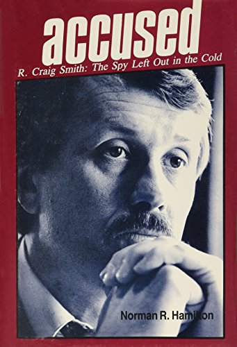 9780882902906: Accused: R. Craig Smith: The Spy Left Out in the Cold