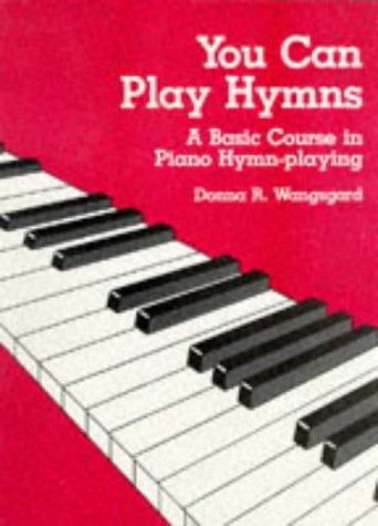 9780882903736: You Can Play Hymns: A Basic Course in Piano Hymn-Playing
