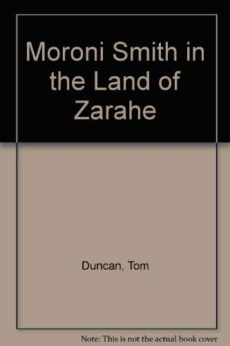 Moroni Smith in the Land of Zarahe