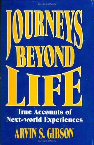 9780882905082: Journeys Beyond Life: True Accounts of Next World Experiences