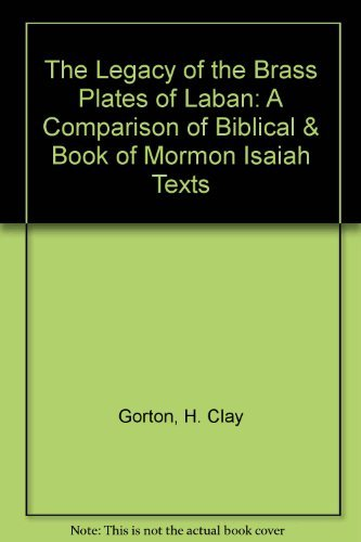 9780882905112: The Legacy of the Brass Plates of Laban: A Comparison of Biblical and Book of Mormon Isaiah Texts