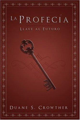 9780882905327: La Profecía: Llave al Futuro (Spanish Edition)