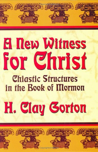 9780882906003: A New Witness for Christ: Chiastic Structures in the Book of Mormon