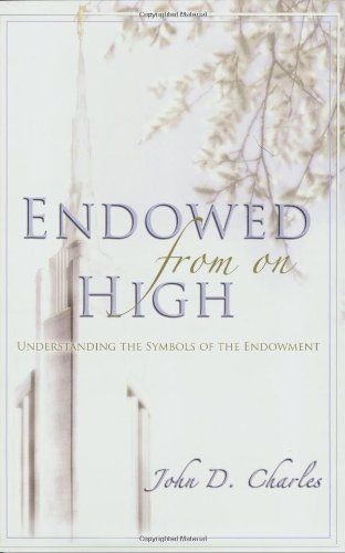 9780882906140: Endowed from on High: Understanding the Symbols of the Endowment