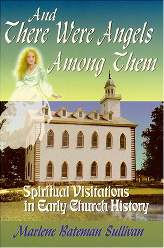 9780882906959: And There Were Angels Among Them: Spiritual Visitations in Early Church History