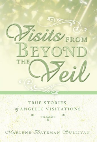 9780882907185: Visits from Beyond the Veil: True Stories of Angelic Visitations