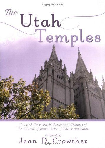 9780882907925: The Utah Temples: Counted Cross-Stitch of Temples of The Church of Jesus Christ of Latter-day Saints