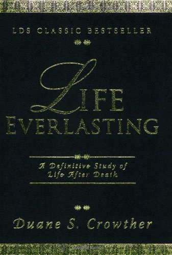 9780882908007: Life Everlasting: A Definitive Study of Life After Death