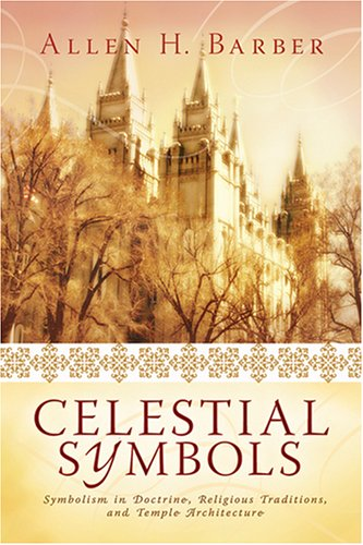 9780882908083: Celestial Symbols: Symbolism in Doctrine, Religious Traditions and Temple Architecture