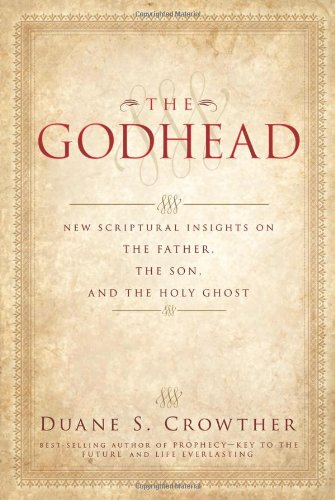 9780882908281: The Godhead: New Scriptural Insights on the Father, the Son, and the Holy Ghost
