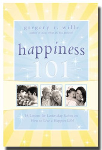 Happiness 101: Gregory R. Wille