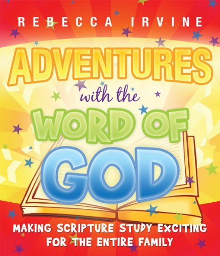 9780882909516: Adventures with the Word of God: Making Scripture Study Exciting for the Entire Family