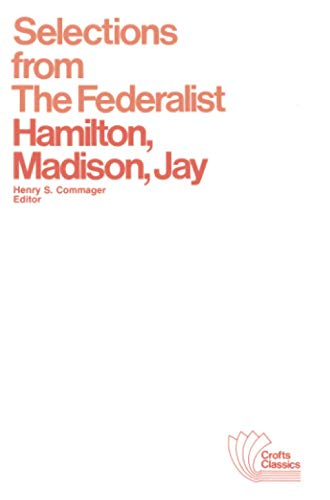 9780882950419: Selections from The Federalist: A Commentary on The Constitution of The United States