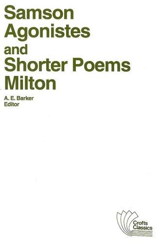 Samson Agonistes, and Shorter Poems (Crofts Classics): John Milton
