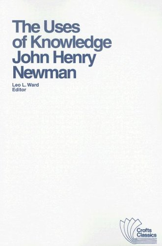 The uses of knowledge : selections from: Newman, John Henry