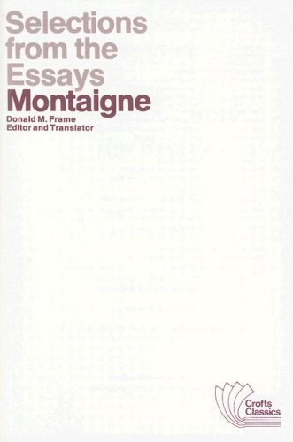 essay from montaigne selection Book search results for the essays of montaigne  some pro accounts may receive partial refunds - please visit supporteasybibcom to start a refund ticket.