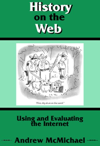 9780882952307: History on the Web: Using and Evaluating the Internet