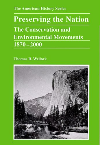 9780882952543: Preserving the Nation: The Conservation and Environmental Movements 1870 - 2000