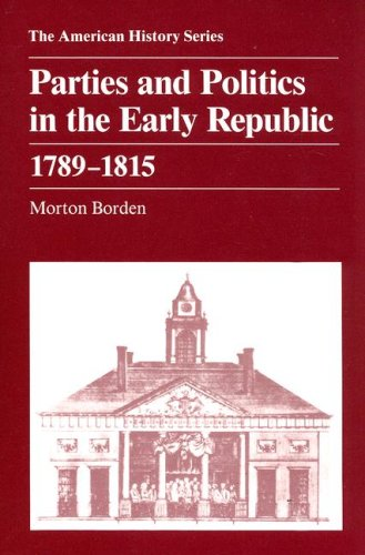 9780882957043: Parties and Politics in the Early Republic 1789 - 1815