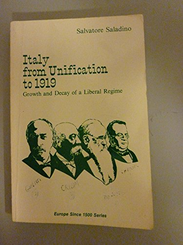 Italy from Unification to 1919: Growth and Decay of a Liberal Regime: Saladina, Salvatore
