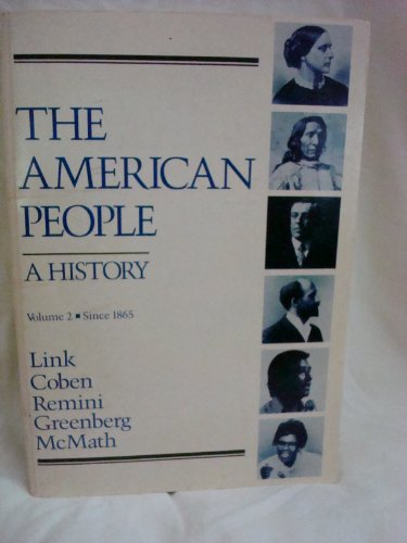 The American People: A History, Vol. 2: Link, Arthur S.