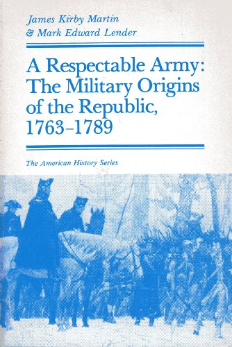 RESPECTABLE ARMY THE MILITARY ORIGINS