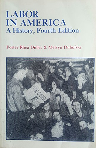 Labor In America A History 4th Edition: Foster Rhea Dulles