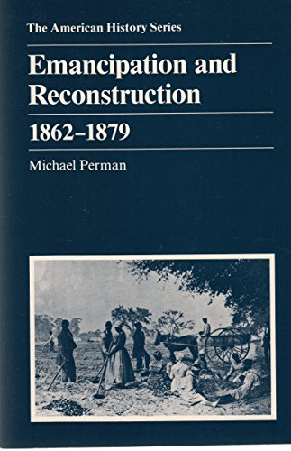 Emancipation and Reconstruction, 1862-1879 (American History Series)