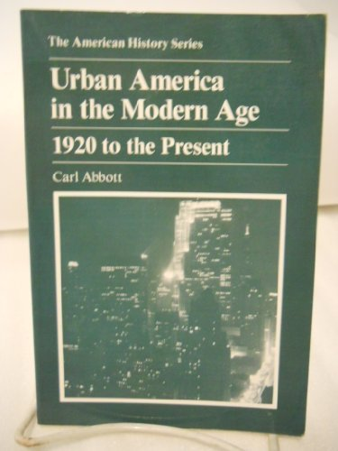 9780882958408: Urban America in the Modern Age: 1920 To the Present (American History Series)