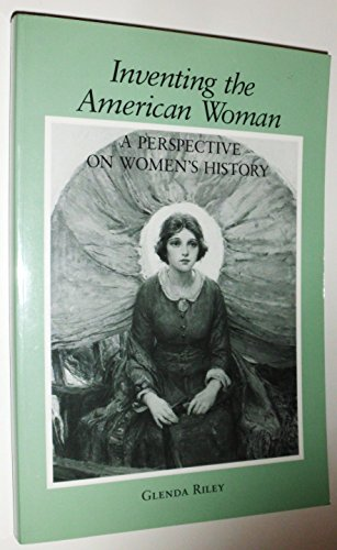 9780882958460: Inventing the American Woman: A Perspective on Women's History