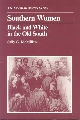 9780882958811: Southern Women: Black and White in the Old South (American History Series)